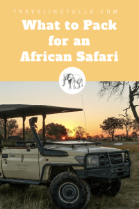 What to pack for an African safari, clothing and gear suggestions for men and women