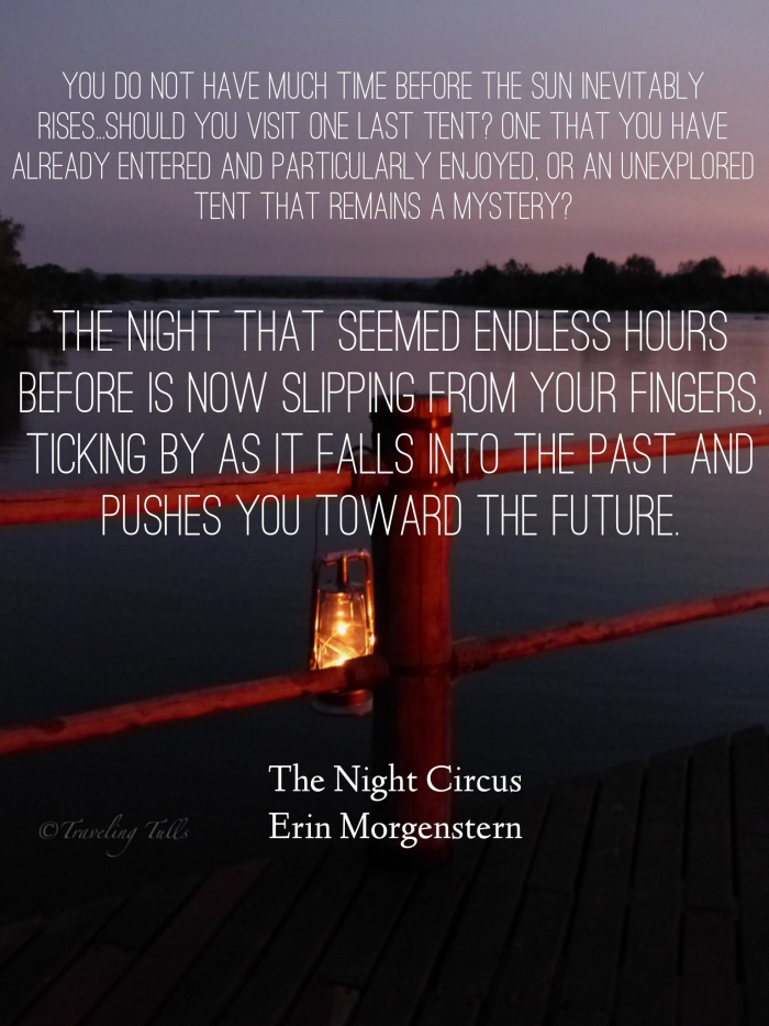 """The night that seemed endless hours before is now slipping from your fingers."" Erin Morganstern, The Night Circus"