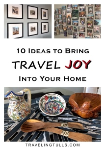 Ideas to Bring Travel Joy Into Your Home