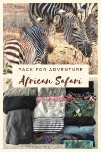 On Safari: what to bring and how to pack for the ultimate adventure trip, Africa. Suggestions for #packinglight in a soft-sided bag. #packinglist