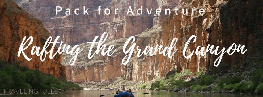 Packing for a River Rafting Trip, the Grand Canyon