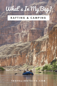 What's in my Bag? Rafting and Camping -a guide to Packing for a River Rafting Trip in a 20 pound soft sided bag