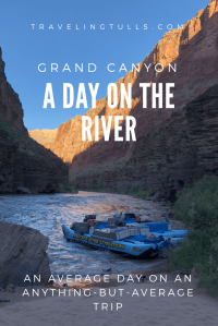 Rafting the Colorado through the Grand Canyon, an average day on an anything-but-average trip