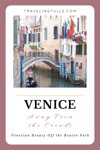 How to enjoy Venice away from the crowds.
