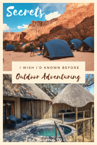 Secrets I wish I'd known before my outdoor adventure trips.