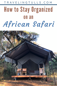 How to stay organized on an African safari and other long trips. Strategies for organization for multi-destination travel.