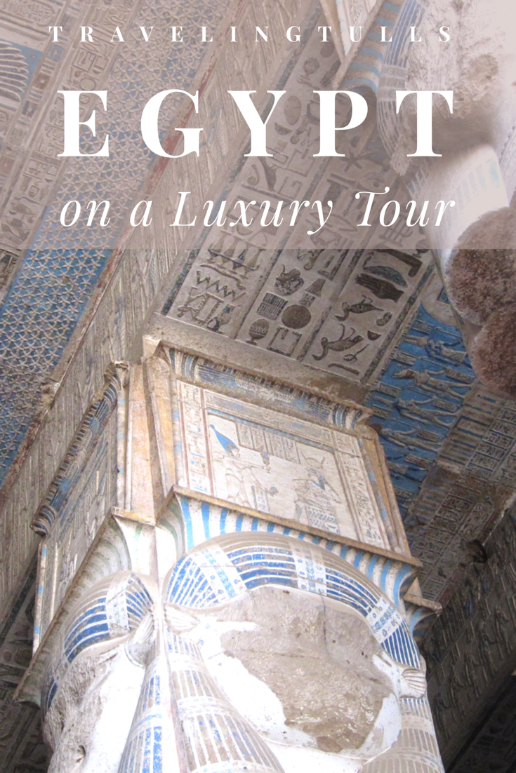 Egypt on a Luxury Tour, our experience traveling with a top tour group in Cairo and down the Nile