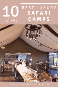 Luxury African Safari camps, tents and the ultimate lodges. What to expect when booking luxury accommodations for your safari. #bestluxurysafaricamps #bestsafaricamps