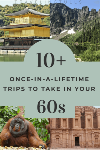 Once-in-a-lifetime trips to take in your 60s. Suggestions for bucket list trips for the newly retired person. #softadventures #retirementbucketlist #tripofalifetime
